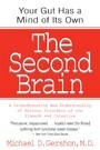 Second Brain - A Groundbreaking New Understanding of Nervous Disorders of the Stomach and Intestine