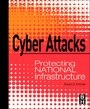 Cyber Attacks - Protecting National Infrastructure