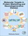 Molecular Targets in Protein Misfolding and Neurodegenerative Disease - Focus on Tau, Alzheimer's Disease, and other Tauopathies