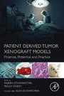 Patient Derived Tumor Xenograft Models - Promise, Potential and Practice