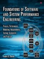 Foundations of Software and System Performance Engineering - Process, Performance Modeling, Requirements, Testing, Scalability, and Practice