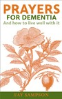 Prayers for Dementia - And how to live well with it