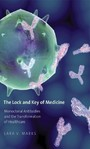 Lock and Key of Medicine - Monoclonal Antibodies and the Transformation of Healthcare