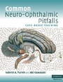 Common Neuro-Ophthalmic Pitfalls - Case-Based Teaching