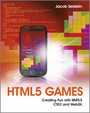 HTML5 Games - Creating Fun with HTML5, CSS3, and WebGL