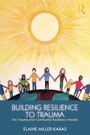 Building Resilience to Trauma - The Trauma and Community Resiliency Models