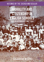 Morality and Citizenship in English Schools - Secular Approaches, 1897-1944