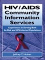 HIV/AIDS Community Information Services - Experiences in Serving Both At-Risk and HIV-Infected Populations
