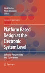 Platform Based Design at the Electronic System Level - Industry Perspectives and Experiences