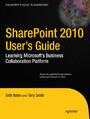 SharePoint 2010 User's Guide - Learning Microsoft's Business Collaboration Platform