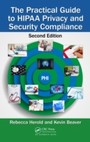 Practical Guide to HIPAA Privacy and Security Compliance, Second Edition