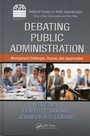 Debating Public Administration - Management Challenges, Choices, and Opportunities