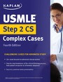 USMLE Step 2 CS Complex Cases - Challenging Cases for Advanced Study