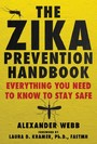 Zika Prevention Handbook - Everything You Need To Know To Stay Safe