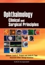 Ophthalmology - Clinical and Surgical Principles
