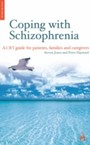 Coping with Schizophrenia - A CBT Guide for Patients, Families and Caregivers