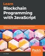 Learn Blockchain Programming with JavaScript - Build your very own Blockchain and decentralized network with JavaScript and Node.js