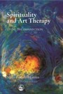 Spirituality and Art Therapy - Living the Connection