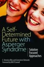 Self-Determined Future with Asperger Syndrome - Solution Focused Approaches
