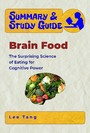 Summary & Study Guide - Brain Food - The Surprising Science of Eating for Cognitive Power