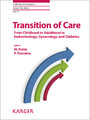 Transition of Care - From Childhood to Adulthood in Endocrinology, Gynecology, and Diabetes