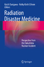 Radiation Disaster Medicine - Perspective from the Fukushima Nuclear Accident