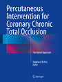Percutaneous Intervention for Coronary Chronic Total Occlusion - The Hybrid Approach