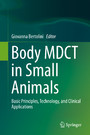 Body MDCT in Small Animals - Basic Principles, Technology, and Clinical Applications