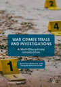 War Crimes Trials and Investigations - A Multi-Disciplinary Introduction
