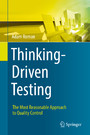 Thinking-Driven Testing - The Most Reasonable Approach to Quality Control