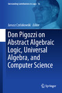 Don Pigozzi on Abstract Algebraic Logic, Universal Algebra, and Computer Science