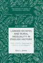 Landed Estates and Rural Inequality in English History - From the Mid-Seventeenth Century to the Present