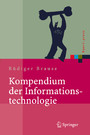 Kompendium der Informationstechnologie - Hardware, Software, Client-Server-Systeme, Netzwerke, Datenbanken