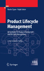 Product Lifecycle Management - Ein Leitfaden für Product Development und Life Cycle Management
