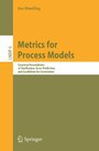 Metrics for Process Models - Empirical Foundations of Verification, Error Prediction, and Guidelines for Correctness