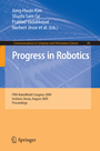 Progress in Robotics - FIRA RoboWorld Congress 2009, Incheon, Korea, August 16-20, 2009.