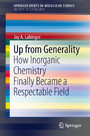 Up from Generality - How Inorganic Chemistry Finally Became a Respectable Field