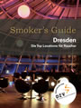 Smoker`s Guide Dresden - die Top Locations für Raucher