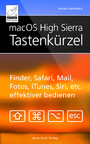 macOS High Sierra Tastenkürzel - Siri, Finder, Safari, Mail, Fotos, iTunes etc. effektiver bedienen