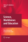 Science, Worldviews and Education - Reprinted from the Journal Science & Education
