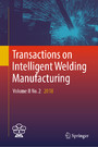 Transactions on Intelligent Welding Manufacturing - Volume II No. 2 2018