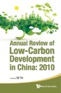 ANNUAL REVIEW OF LOW-CARBON DEVELOPMENT IN CHINA - 2010