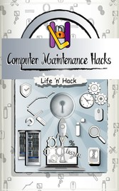 Computer Maintenance Hacks - 15 Simple Practical Hacks to Optimize, Speed Up and Make Computer Faster