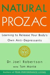 Natural Prozac - Learning to Release Your Body's Own Anti-Depressants