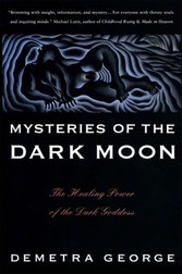 Mysteries of the Dark Moon - The Healing Power of the Dark Goddess