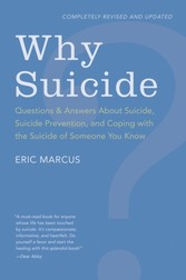 Why Suicide? - Questions and Answers About Suicide, Suicide Prevention, and Coping with the Suicide of Someone You Know