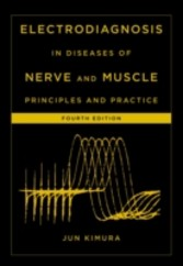Electrodiagnosis in Diseases of Nerve and Muscle: Principles and Practice - Principles and Practice