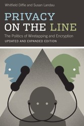 Privacy on the Line - The Politics of Wiretapping and Encryption
