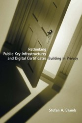 Rethinking Public Key Infrastructures and Digital Certificates - Building in Privacy