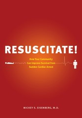 Resuscitate! - How Your Community Can Improve Survival from Sudden Cardiac Arrest